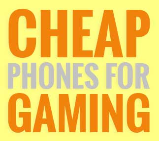 Cheap Phones for Gaming